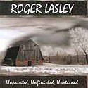 CD Cover: Unpainted, Unfinished, Unstained by Roger Lasley
