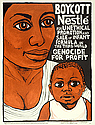 Boycott Nestle, 1978 Rachael Romero, San Francisco Poster Brigade Courtesy Inkworks Press Archive, Berkeley, CA