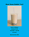 Come buy bubble tea at Sayles Jan16-18 10:30-1:30pm.