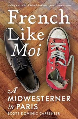 """""""French Like Moi: A Midwesterner in Paris"""" by Professor Scott Carpenter"""