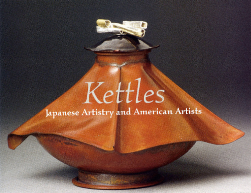 Kettles: Japanese Artistry and American Artists