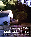 Film Society presents the films of Laska Jimsen. 3/9 at 4:30 in Weitz Cinema