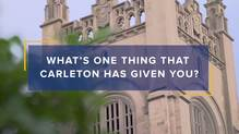 What's one thing Carleton has given you?