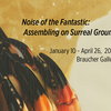 Noise of the Fantastic: Assembling on Surreal Ground