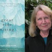 Great Tide Rising by award-winning author and activist, Kathleen Dean Moore.