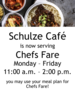 Chefs Fare at Schulze Cafe