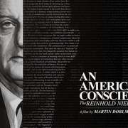 An American Conscience: The Reinhold Niebuhr Story, a film by Martin Doblmeier.