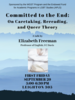 Committed to the End: On Caretaking, Rereading, and Queer Theory