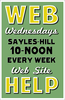 Web Wednesdays: 10am until noon in Sayles Great Space