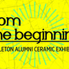 From the Beginning: Carleton Alumni Ceramic Exhibition