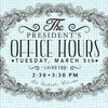 President's Student Office Hours