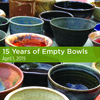 Celebrating 15 Years of Empty Bowls