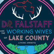"Image of ""Dr. Falstaff and the Working Wives of Lake County: A Picnic Operetta"""