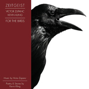 "Zeitgeist, Victor Zupanc and Kevin Kling present ""For The Birds."""